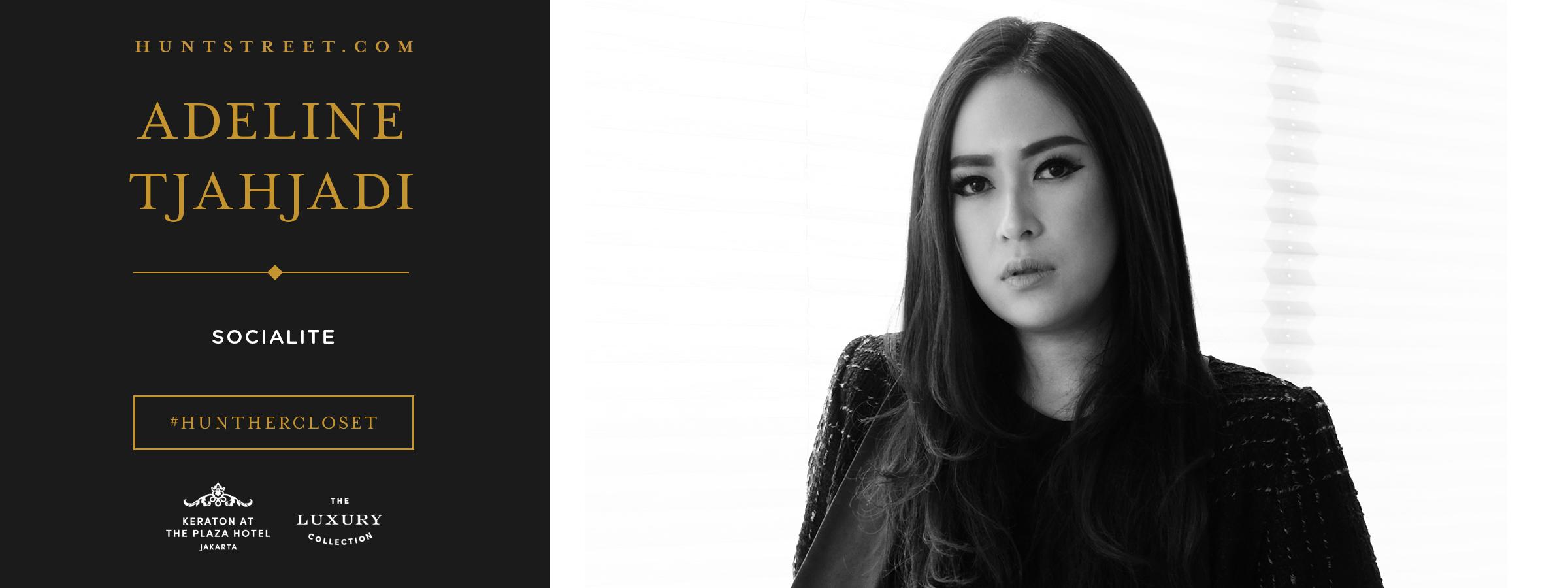 #HUNTHERCLOSET: Adeline Tjahjadi